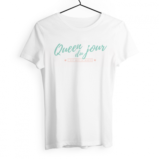tshirt personnalisé EVJF Queen of the day pour la future mariée
